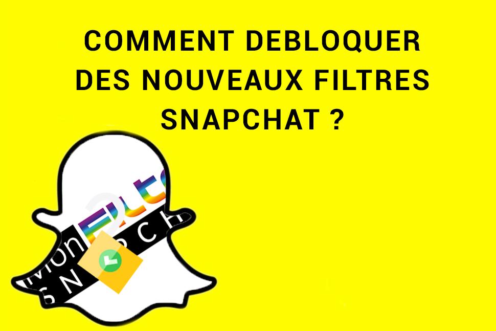 Comment debloquer des filtres snapchat